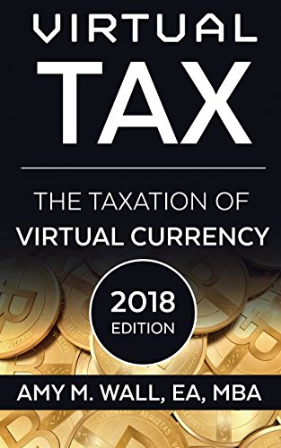 Virtual Tax 2018 Edition: The taxation of virtual currency