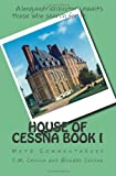 House of Cessna Book I, C. W, Cissna, 1463790112