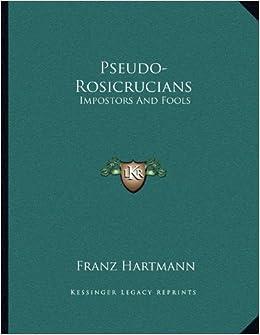 Pseudo-Rosicrucians: Impostors and Fools