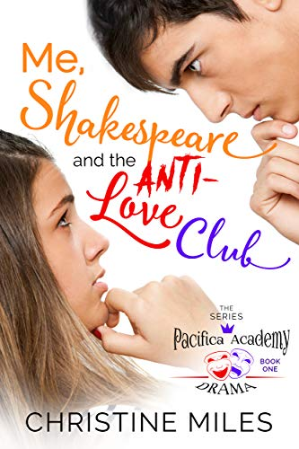 Me, Shakespeare and the Anti-Love Club (Pacifica Academy Drama Series Book -