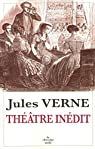 Théâtre inédit par Verne