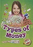 img - for Types of Money (Money Matters: Blastoff Readers, Level 2) book / textbook / text book
