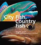City Fish, Country Fish, Mary M. Cerullo, 0884483231