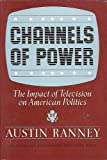 Channels of Power, Austin Ranney, 0465009352