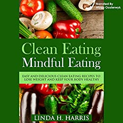 Clean Eating, Mindful Eating
