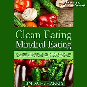 Clean Eating, Mindful Eating Audiobook