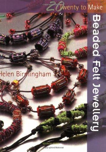 Beaded Felt Jewellery (Twenty to Make)