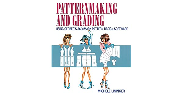 cda5441399202 Patternmaking and Grading Using Gerber s Accumark Pattern Design Software   Michele Lininger  Amazon.com.mx  Libros
