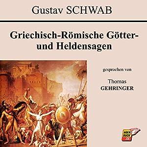Griechisch-Römische Götter- und Heldensagen Hörbuch