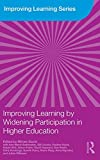 Improving Learning by Widening Participation in Higher Education, David, Miriam and David, Miriam E., 0415495415