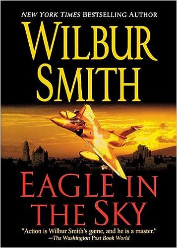 Amazon Eagle In The Sky 9781250055514 Wilbur Smith Books