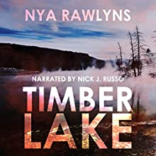 Timber Lake: Snowy Range Series, Book 2 Audiobook by Nya Rawlyns Narrated by Nick J. Russo