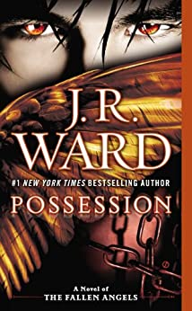 Possession: A Novel of the Fallen Angels by [Ward, J.R.]
