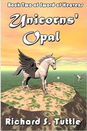 Unicorns Opal (Sword of Heavens #2)