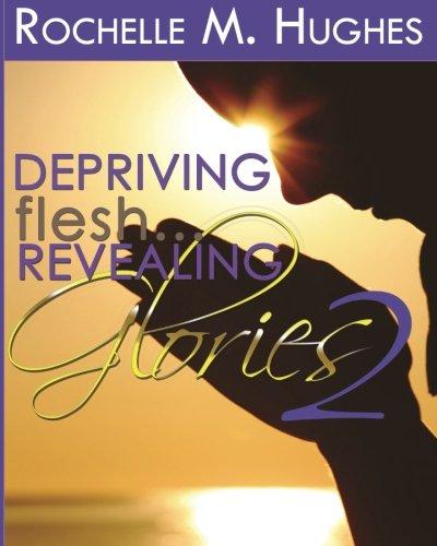 Depriving Flesh... Revealing Glories Book 2 (Volume 2) pdf