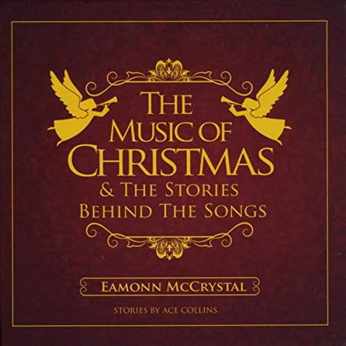 The Music Of Christmas The Stories Behind The Songs By