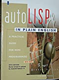 img - for AutoLISP in Plain English: Release 13: A Practical Guide for Non-Programmers (Autocad Reference Library) by George O. Head (1994-12-06) book / textbook / text book