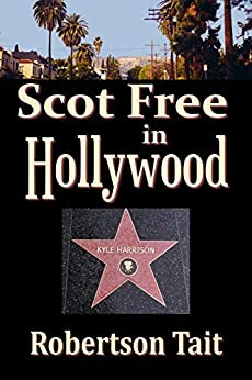 Scot Free in Hollywood by [Tait, Robertson]