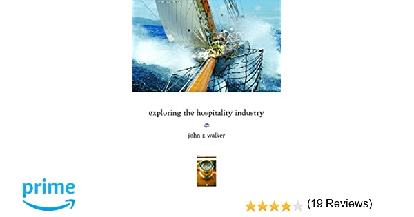 Exploring the hospitality industry john r walker 9780132437660 exploring the hospitality industry john r walker 9780132437660 amazon books fandeluxe Images