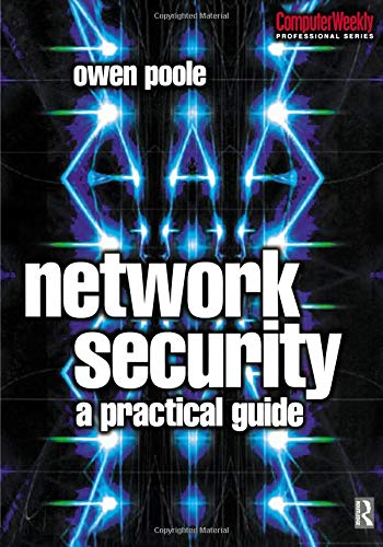 Network Security: A Practical Guide (Computer Weekly Professional)