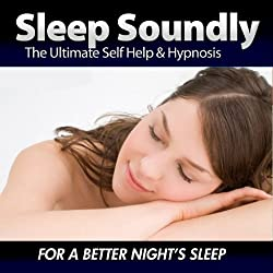 Sleep Soundly - For a Better Night's Sleep