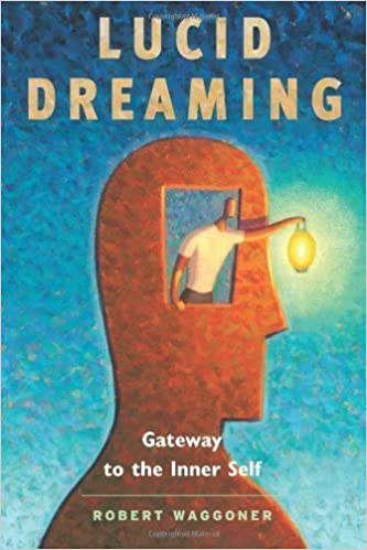 Download online Lucid Dreaming: Gateway to the Inner Self of Waggoner, Robert on 01 October 2008 PDF, azw (Kindle), ePub