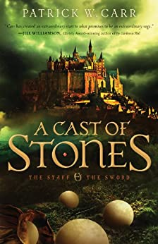 A Cast of Stones (The Staff and the Sword) by [Carr, Patrick W.]