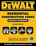 DEWALT 2015 Residential Construction Codes: Complete Handbook (DEWALT Series)