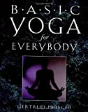 Basic Yoga for Everybody, Gertrud Hirschi, 1578631033