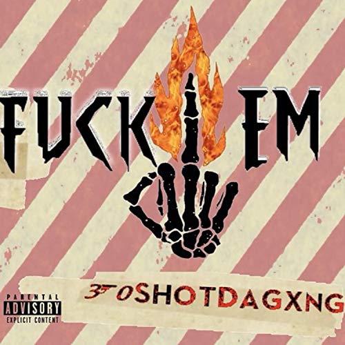 Fuck Em (feat. 30shot.Rico & 30shot.Zeke) [Explicit]