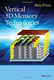 Vertical 3D Memory Technologies, Betty Prince, 1118760514