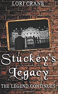 Stuckey's Legacy: The Legend Continues (Stuckey's Bridge Trilogy) (Volume 2)