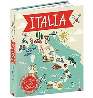 Italien Kochbuch: Italia! Das Beste Aus Allen Regionen. Mit Cettina  Vicenzino Italien Bereisen