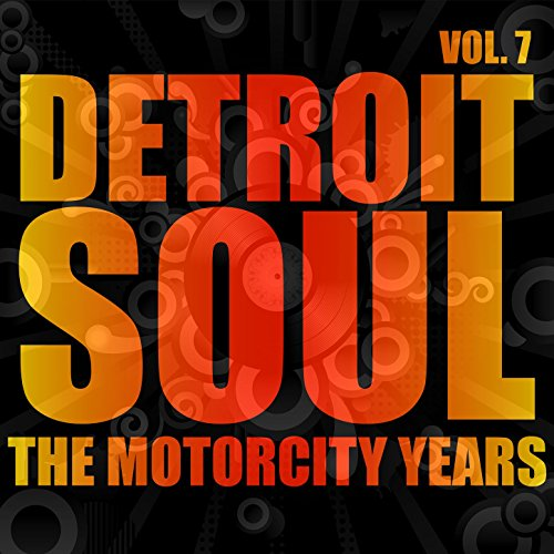 Detroit Soul, The Motorcity Ye...