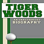 Tiger Woods: An Unauthorized Biography |  Belmont and Belcourt Biographies