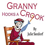 Granny Hooks A Crook: Fuchsia, Minnesota Book 1 | Julie Seedorf