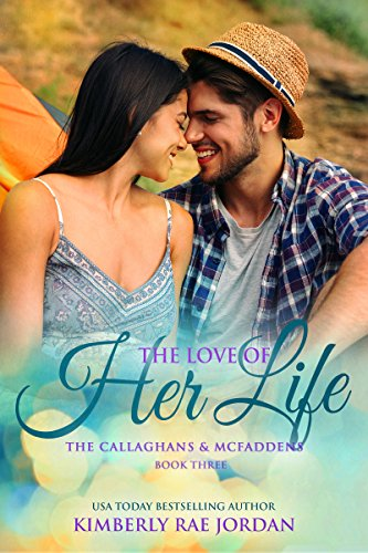 The Love of Her Life: A Christian Romance (The Callaghans & McFaddens Book 3) cover