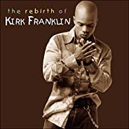 The Rebirth of Kirk Franklin