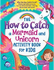 The How to Catch a Mermaid and Unicorn Activity Book for Kids: Who Can You Catch First? (featuring hidden pictures, how-to-draw activities, coloring, dot-to-dots, and more!)