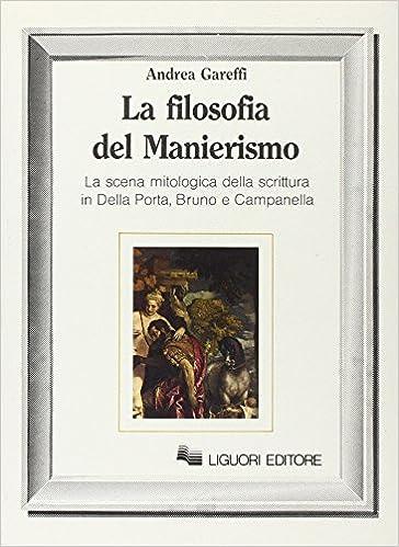 0c8a020e009 La filosofia del manierismo la scena mitologica della scrittura amazon  filosofia de zapatos andrea jpg 364x499