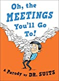 #10: Oh, The Meetings You'll Go To!: A Parody