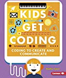 Coding to Create and Communicate (Kids Get Coding)