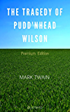 The Tragedy of Pudd'nhead Wilson: Premium Edition - Illustrated