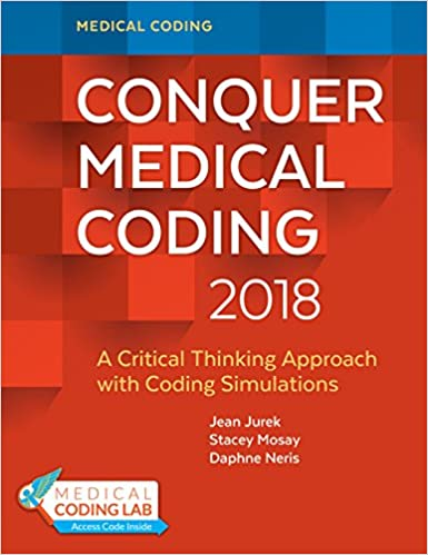 conquer medical coding 2018: a critical thinking approach with ...