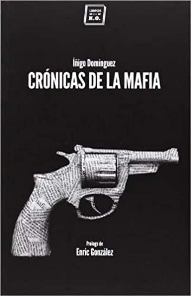 Crónicas De La Mafia (VARIOS): Amazon.es: Domíguez Gabiña, Íñigo: Libros
