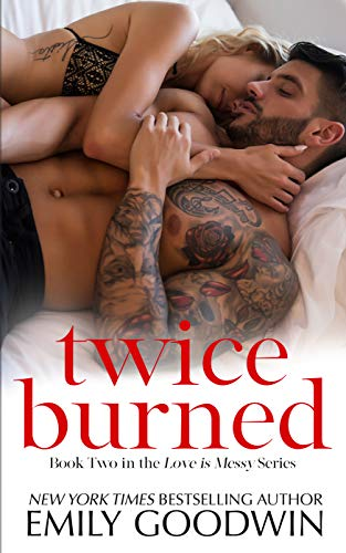 Twice Burned (Love is Messy  Book -