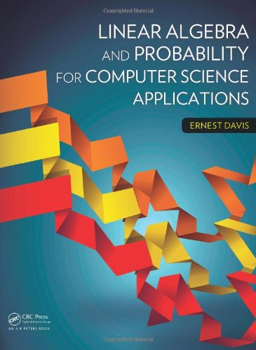 Linear Algebra and Probability for Computer Science Applications