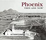 Front cover for the book Phoenix then & now by Paul Scharbach