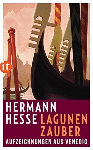 Lagunenzauber: Aufzeichnungen aus Venedig (insel taschenbuch) Taschenbuch – 8. Mai 2016 Volker Michels Hermann Hesse Insel Verlag 3458361499