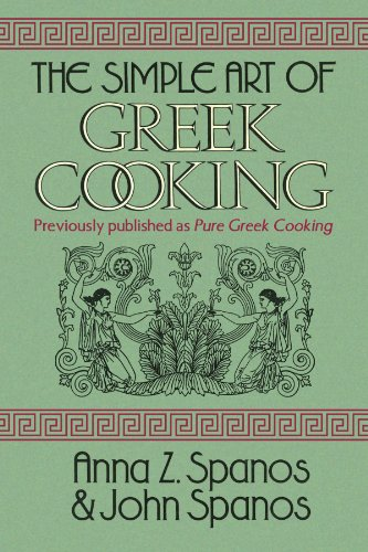 The Simple Art of Greek Cooking by Anna Z Spanos, John Spanos